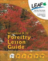 LEAF - Learning Experiences and Activities in Forestry - Wisconsin's K-12 Forestry Education program