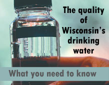 The quality of Wisconsin's drinking water: what you need to know