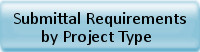 submittal requirements by project type button